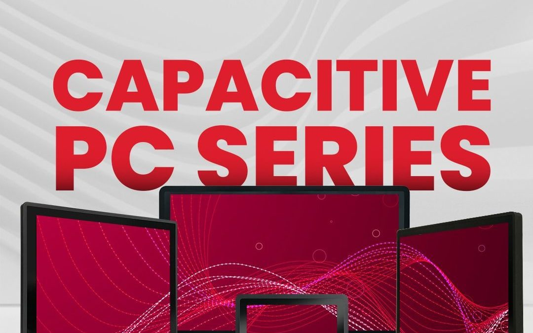 Capacitive Touch PCs with Apollo Lake, Kaby Lake U & Embedded Mainboard